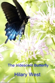 The Iridescent Butterfly ebook by Hilary West