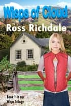 Wisps of Cloud - Wisps Trilogy, #1 ebook by Ross Richdale