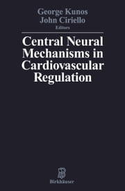 Central Neural Mechanisms of Cardiovascular Regulation ebook by KUNOS, CIRIELLO