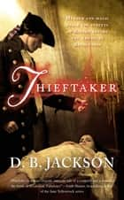 Thieftaker ebook by D. B. Jackson