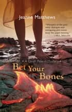 Bet Your Bones ebook by Jeanne Matthews