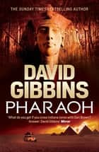 Pharaoh ebook by David Gibbins