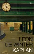 Kaplan ebook by Leon de Winter