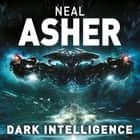 Dark Intelligence - Transformation: Book One audiolibro by Neal Asher