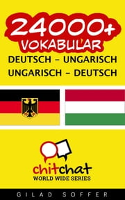 24000+ Vokabular Deutsch - Ungarisch ebook by Gilad Soffer