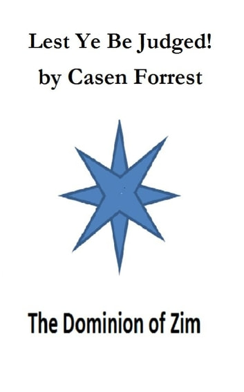 Lest Ye Be Judged! ebook by Casen Forrest