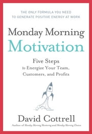 Monday Morning Motivation ebook by David Cottrell