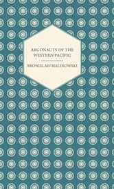 review argonauts of the western pacific Malinowski argued that the goal of which the ethnographer should never lose sight is 'to grasp the native's point of view, his relation to life, to realise his vision of his world.