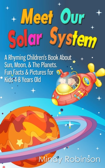 Meet Our Solar System: A Rhyming Children's Book About Sun, Moon, & The  Planets  Fun Facts & Pictures for Kids 4-8 Years Old