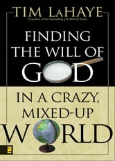 Finding the Will of God in a Crazy, Mixed-Up World ebook by Tim LaHaye
