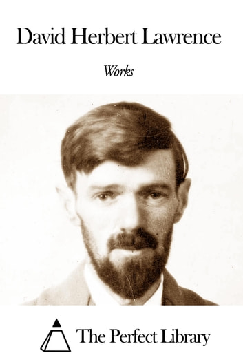 Works of David Herbert Lawrence ebook by David Herbert Lawrence