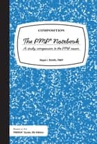 The PMP Notebook 2nd Edition ebook by Kaye Smith