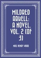 Mildred Arkell: A Novel. Vol. 2 (of 3) ebook by Mrs. Henry Wood