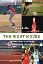 The Right Moves ebook by