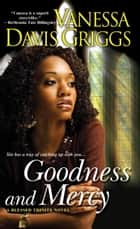 Goodness and Mercy ebook by Vanessa Davis Griggs