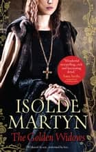 The Golden Widows ebook by Isolde Martyn