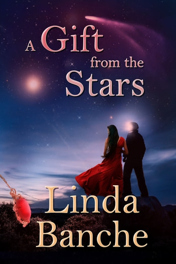 A Gift from the Stars ebook by Linda Banche