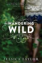 Wandering Wild ebook by Jessica Taylor