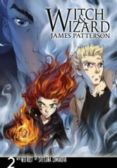 Witch & Wizard: The Manga, Vol. 2 ebook by James Patterson,Svetlana Chmakova