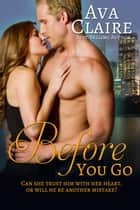 Before You Go ebook by Ava Claire