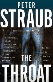 The Throat - Blue Rose Trilogy (3) ebook by Peter Straub