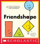 Friendshape ebook by Amy Krouse Rosenthal, Tom Lichtenheld