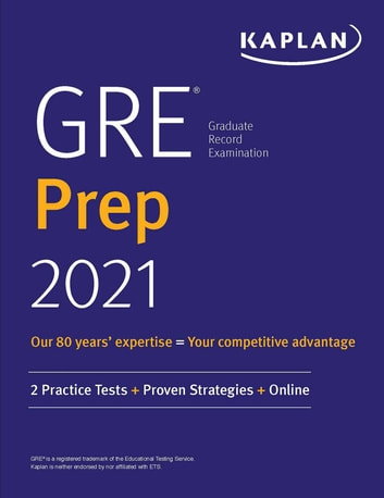 GRE Prep 2021 - 2 Practice Tests + Proven Strategies + Online ebook by Kaplan Test Prep