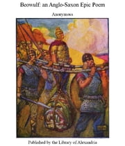 Beowulf: an Anglo-Saxon Epic Poem ebook by Anonymous