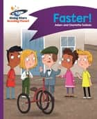 Reading Planet - Faster! - Purple: Comet Street Kids ebook by Adam Guillain, Charlotte Guillain