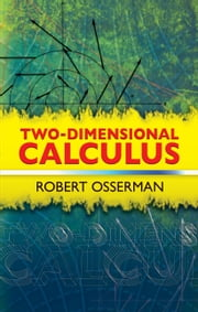 Two-Dimensional Calculus ebook by Robert Osserman