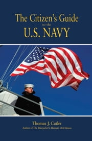 The Citizen's Guide to the U. S. Navy ebook by Thomas J. Cutler