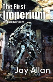 The First Imperium - Crimson Worlds Book IV ebook by Jay Allan