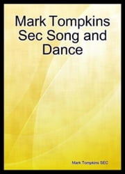 Mark Tompkins SEC Song and Dance ebook by Mark Tompkins