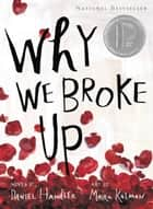 Why We Broke Up ebook by Daniel Handler, Maira Kalman