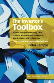 The Investor's Toolbox - How to use spread betting, CFDs, options, warrants and trackers to boost returns and reduce risk ebook by Peter Temple