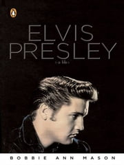 Elvis Presley - A Life ebook by Bobbie Ann Mason
