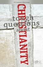 Tough Questions About Christianity ebook by Rose Publishing