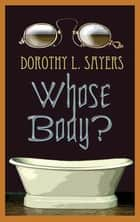 Whose Body? ekitaplar by Dorothy L. Sayers