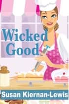 Wicked Good ebook by Susan Kiernan-Lewis