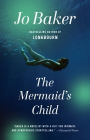 The Mermaid's Child ebook by Jo Baker