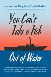 You Can't Take a Fish Out of Water ebook by Captain Boutâlàire