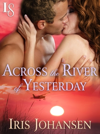 Across the River of Yesterday - A Loveswept Classic Romance ebook by Iris Johansen