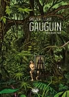 Gauguin - Off the Beaten Track ebook by Maximilien Le Roy, Christophe Gaultier