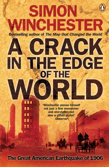 A Crack in the Edge of the World - The Great American Earthquake of 1906 ebook by Simon Winchester