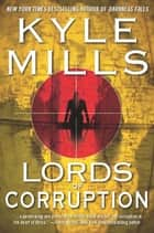 Lords of Corruption ebook by Kyle Mills