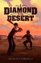 A Diamond in the Desert ebook by Kathryn Fitzmaurice