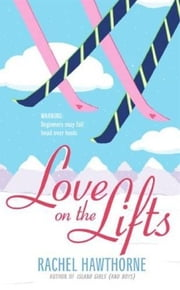 Love on the Lifts ebook by Rachel Hawthorne