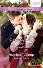 Forever Romance Duo - Christmas Kisses With Her Boss / Promises To Keep ebook by Nina Milne, Shirley Hailstock