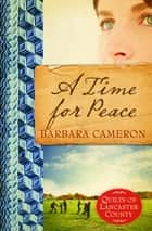 A Time for Peace ebook by Barbara Cameron