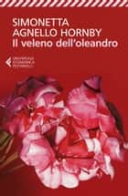 Il veleno dell'oleandro ebook by Simonetta Agnello Hornby